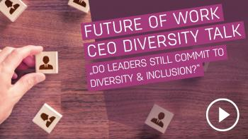 Future of Work CEO Diversity Talk: Do Leaders still commit to Diversity and Inclusion?